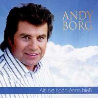 Cover Andy Borg - Als sie noch Anna hieß [2012]